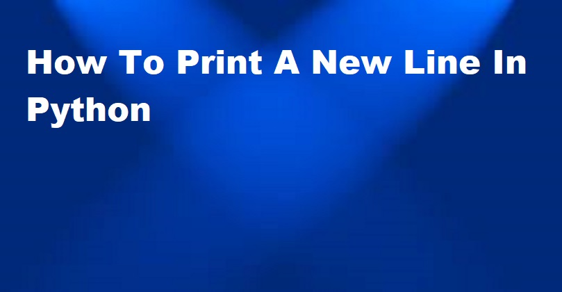 How To Print A New Line In Python