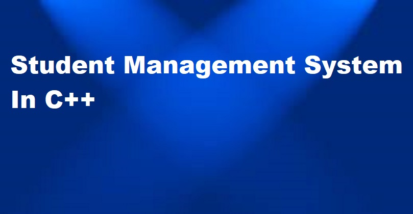 Student Management System In C++