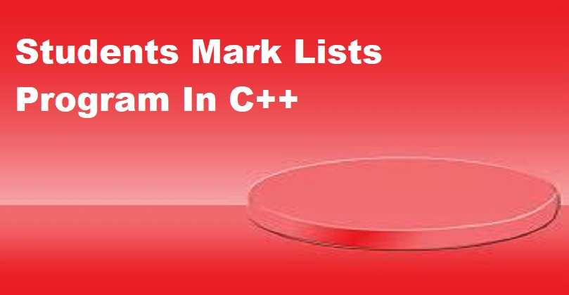 Students Mark Lists Program In C++